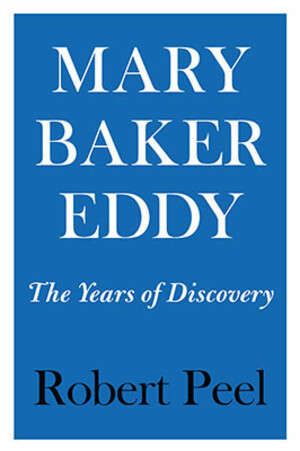 Mary Baker Eddy: The Years of Discovery