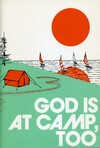 God is at camp, too