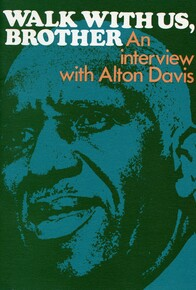 Walk with us, brother: an interview with Alton Davis