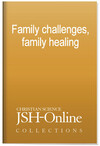 Family challenges, family healing