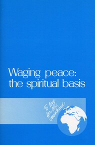 Waging peace:  the spiritual basis