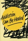 Addiction can be healed