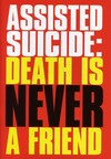 Assisted suicide: death is never a friend