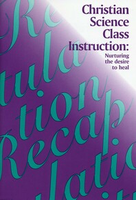 Christian Science class instruction: nurturing the desire to heal