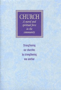 Church: a moral and spiritual force in the community: strengthening our churches by strengthening one another