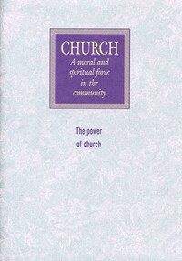 Church: a moral and spiritual force in the community: the power of church