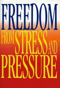 Freedom from stress and pressure