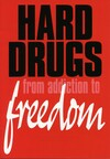 Hard drugs: from addiction to freedom