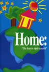 "Home: ""the dearest spot on earth"""