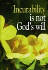 Incurability is not God's will