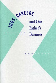 Jobs, careers, and our Father's business