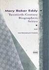 Mary Baker Eddy: twentieth-century biographers series: an introduction