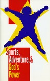 Sports, adventure, & God's power