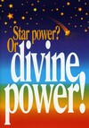 Star power?  Or divine power!