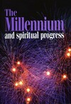 The millenium and spiritual progress