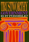 Trustworthy government: is it possible?