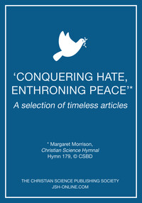 """Conquering hate, enthroning peace""*: A selection of timeless articles"