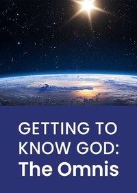 Get to know God: The Omnis