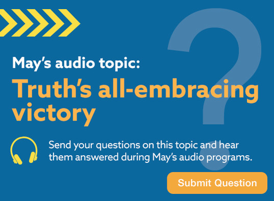 May's audio topic: Truth's all-embracing victory