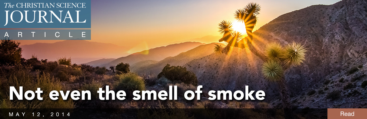 Not even the smell of smoke