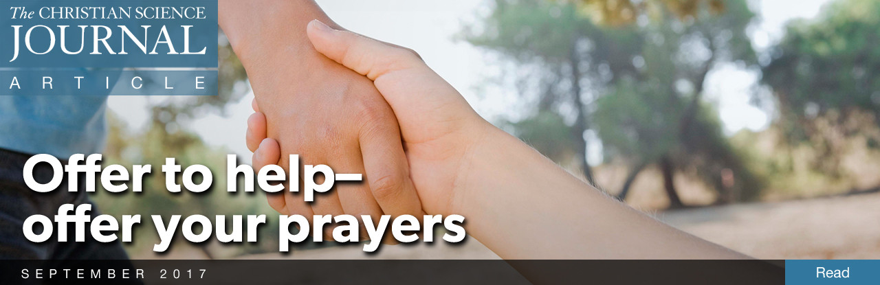 Offer to help—offer your prayers