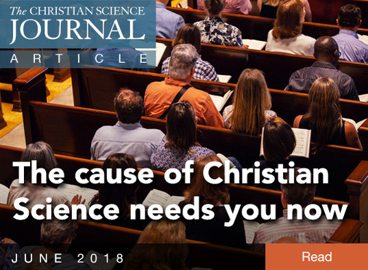 The cause of Christian Science needs you now