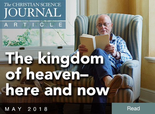 The kingdom of heaven–here and now
