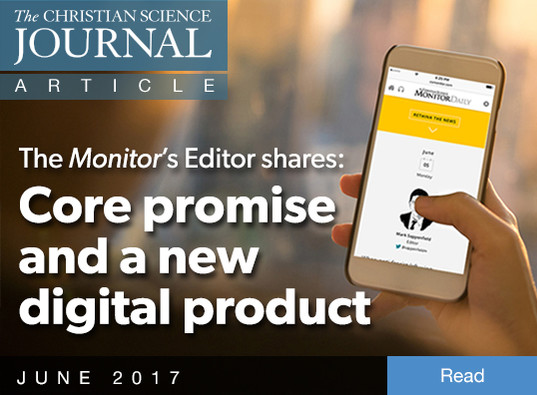 The Monitor Editor shares: core promise and new digital product