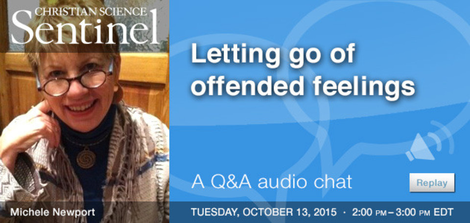 Chat replay: Letting go of offended feelings