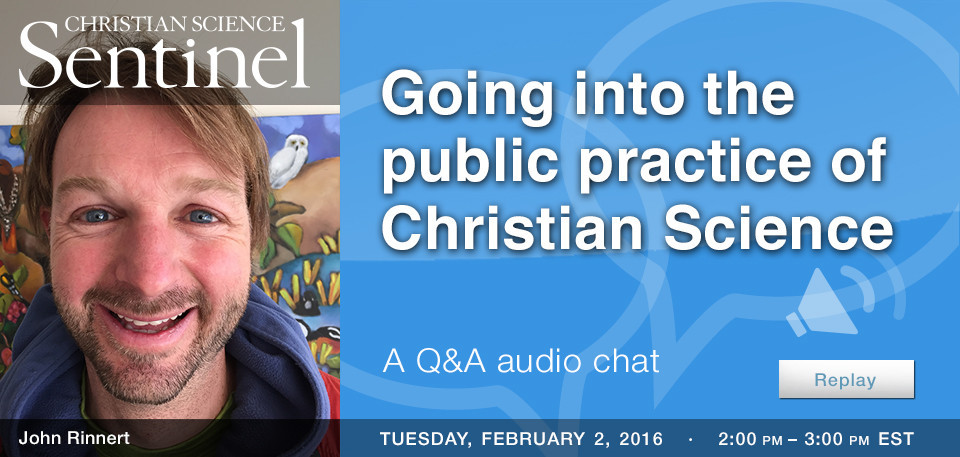 Replay: Going into the public practice of Christian Science
